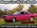 Mopar Car Of The Month - 1970 Plymouth AAR Cuda by Jeff Kratt.