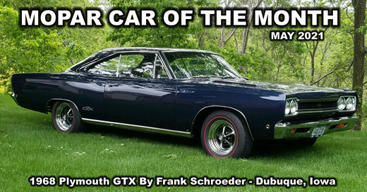 May 2021 Mopar Car Of the Month - 1968 Plymouth GTX By Frank Schroeder
